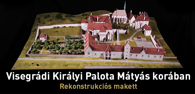 Royal palace of Visegrád in the time of Corvin Matthias – Reconstruction maquette