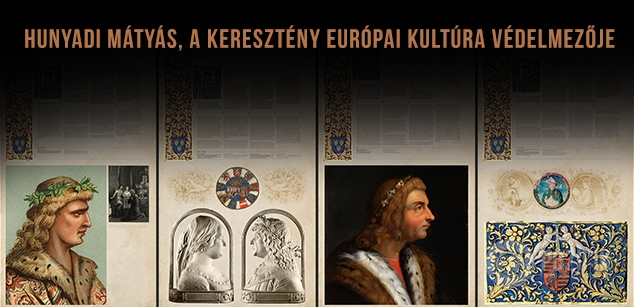 Mathias Corvin, protector of the Christian European culture – temporary exhibition